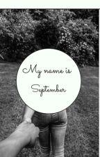 My name is September  by Boreddd27