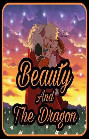 Beauty And The Dragon(Katsuki x Reader) - 🌈Amane🌈 - Wattpad