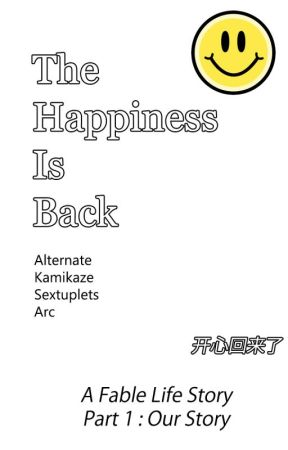 Happiness Is Back! Kai Xin Hui Lai Le - Kamikaze Sextuplets Alternate Part 1 by Dwinandhalegawa