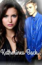 katherines back (my bad boy bieber sequel) *EDITING* by justinsrider