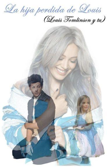La hija perdida de Louis(Louis Tomlinson y tú)
