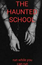 THE HAUNTED SCHOOL (S2) by darkworld17