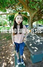 The Bad Girl & Jesus by littlejendeukie