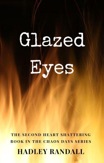 Glazed eyes