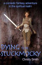 Dying To Be Stuckmocky by Stuckmocky
