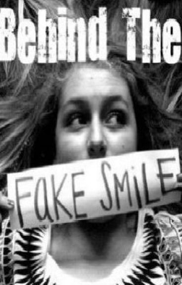 Behind the Fake Smile *completed*