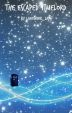 The Escaped Timelord by Lavender_Leaf
