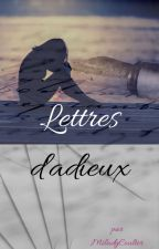 Lettres d'adieux by MiladyCoulter