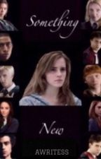 Something New: A Dramione Fanfiction by awritess
