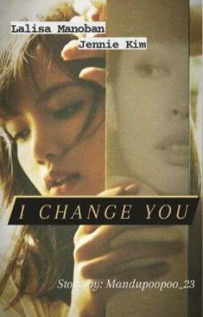 I Change You (Jenlisa) by Jenlisa232716