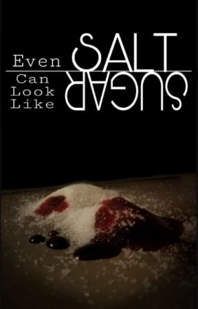 Even Salt Can Look Like Sugar by Scorpio-Scribbles