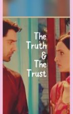 The truth and the trust by Shwechill