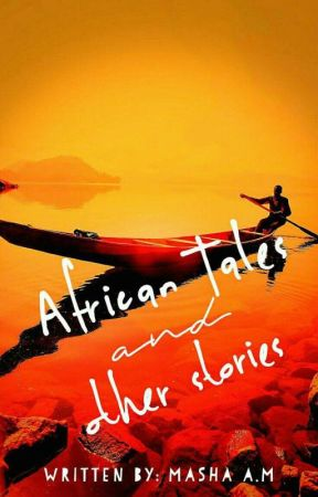 African Tales by Masha_Writes