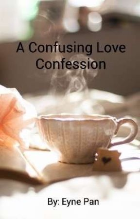 A Confessing Love Story by EynePan