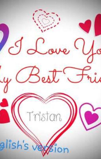 I Love You Best Friend Englishs Version Ange Gaby Wattpad