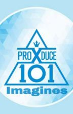 [Requests Closed... For Now]ProduceX101 Imagines by ngl_pnglnn