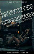 Detective's Housebreaker (infinite Hiatus) by exams_killed_me