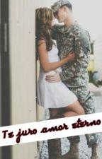 Te juro amor eterno (Segunda Temporada) by Kamilah1722