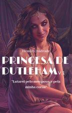 Princesa de Dutleham   V.1 [EM ANDAMENTO} by fairybuckyx