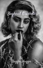 Bughead oneshots by Buggie_huggie