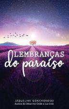 Lembranças do Paraíso ((DEGUSTAÇÃO)) by JaqueGoncho
