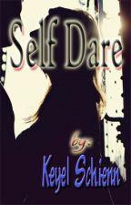 Self Dare by KeyelSchienn