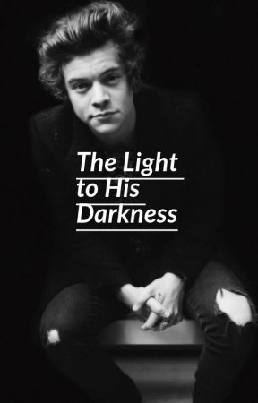 The Light to His Darkness by larrygaystylinson28