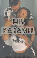 His Karamel by tropicalchevy