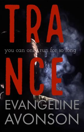 TRANCE by evangeline_avonson