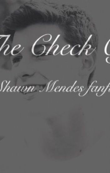The check off (Shawn Mendes fanfic)