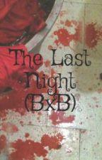 The Last Night (BxB) by MentalAsylum_Music