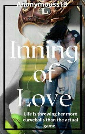Inning of Love (Undergoing Editing) by anonymouss18