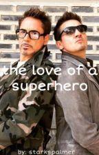 the love of a superhero by starkspalmer