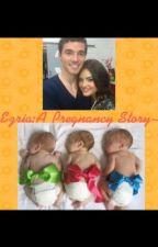 Ezria: A pregnancy story by HannahVanWunnik