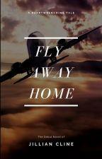 Fly Away Home by Jill_7214