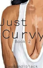 Just Curvy (Book 2) by Caucindiblack