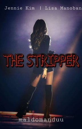 The Stripper (Jenlisa) by maldomanduu