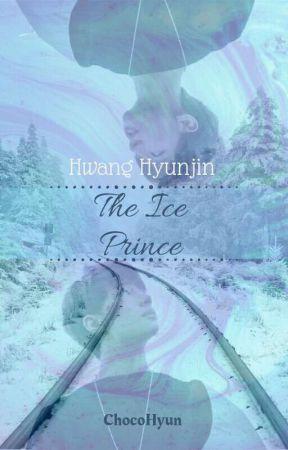 The Ice Prince || Hwang Hyunjin by ChocoHyun