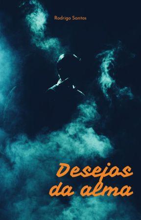 Desejos da Alma by drigorms