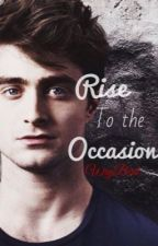 Rise to the Occasion (a Daniel Radcliffe Fanfic) by WryBird