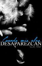 Cuando mis alas desaparezcan by Vanilla_Witch