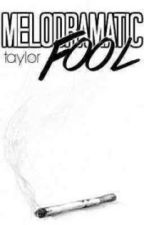 melodramatic fool ➹ l.s by babyboyfriends