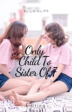 Only Child To Sister Of 7 (Complete) by JJbiglips