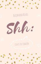 Shh: Ella es su corazón by pcrfectlywrong
