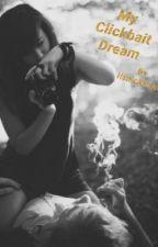 My Clickbait Dream by daviddobriklol