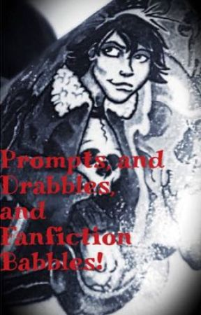 Prompts, Drabbles, and Fanfiction Babbles! by AAThanatos