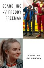 Searching // Freddy Freeman by Geliophobia