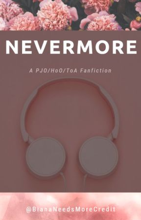 Nevermore || Heroes of Olympus by BianaNeedsMoreCredit