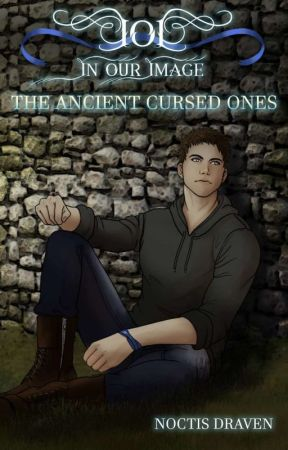 In Our Image: The Ancient Cursed Ones by NoctisDraven
