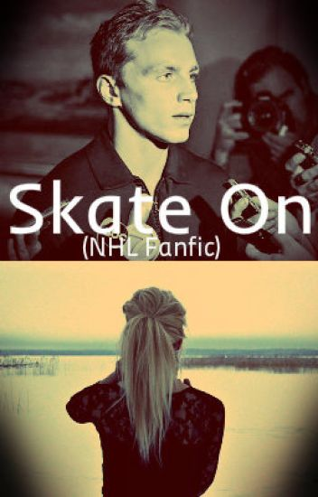 Skate On {NHL Fanfic}